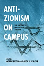 Anti-Zionism on Campus: The University, Free Speech, and BDS (Studies in Antisemitism)