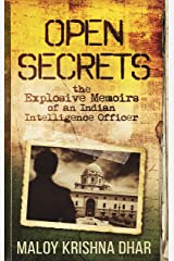 Open Secrets: The Explosive Memoirs of an Indian Intelligence Officer Kindle Edition
