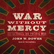 War Without Mercy: Race and Power in the Pacific War