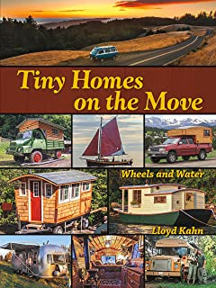 Tiny Homes on the Move: Wheels and Water (The Shelter Library of Building Books)