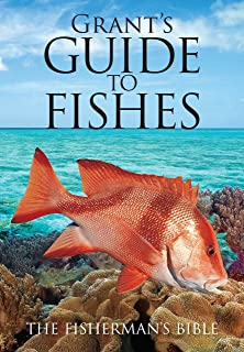 Grant's Guide to Fishes: The Fisherman's Bible