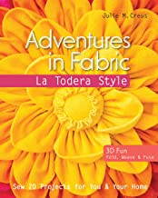 Adventures in Fabric - La Todera Style: Sew 20 Projects for You & Your Home