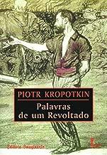Palavras de um Revoltado - 1ª Edição de Piotr Kropotkin pela Ícone (2005)
