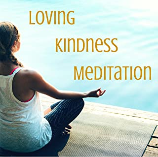 Loving Kindness Meditation - Best Pieces for Choiceless Awareness, Against Insomnia and Deep Relief From Depression