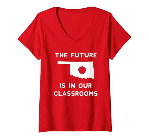 Womens The Future Is In Our Classrooms Teacher Red For Ed Oklahoma V Neck T Shirt