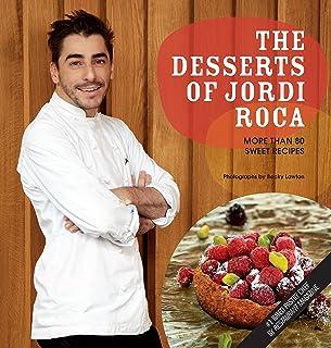 The Desserts of Jordi Roca: Over 80 Dessert Recipes Conceived in EL CELLER DE CAN