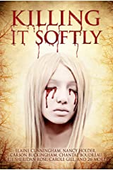 Killing It Softly: A Digital Horror Fiction Anthology of Short Stories (The Best by Women in Horror Book 1) Kindle Edition