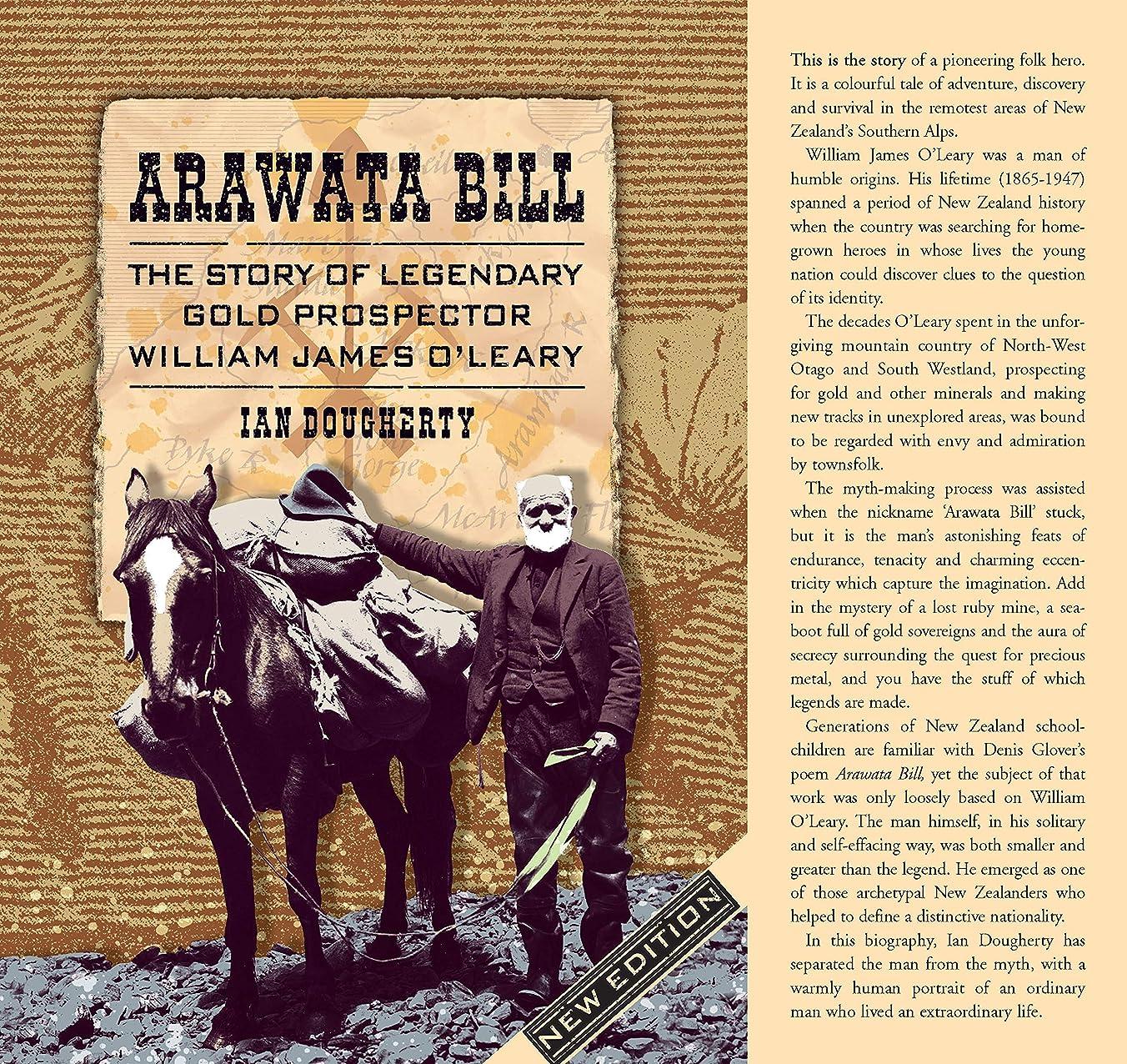 呼吸抵抗力がある罪人Arawata Bill: The Story of Legendary Gold Prospector William James O'Leary (English Edition)
