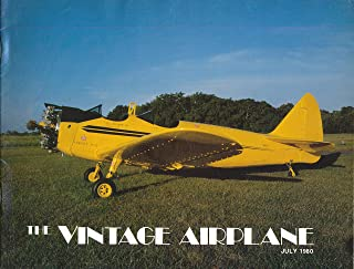 The Vintage Airplane : Douglas DC-4 Giant of the Air ; PT-23 Easiest Plane to Fly ; Jesse Orval Dockery ; The Cunningham-Hall GA-36 ; Szekely Aircraft and Engine Company (1981 Journal)