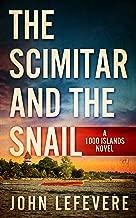 The Scimitar And The Snail (A 1000 Islands Novel Book 1)