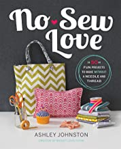 No-Sew Love: Fifty Fun Projects to Make Without a Needle and Thread (English Edition)