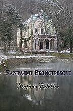 Fantasmi principeschi (Italian Edition)