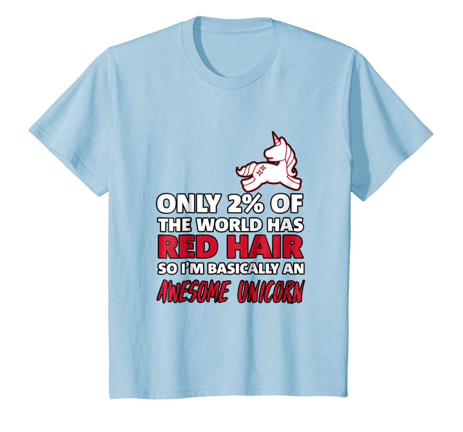 Only 2/% of The World Has Red Hair Ginger T-Shirt