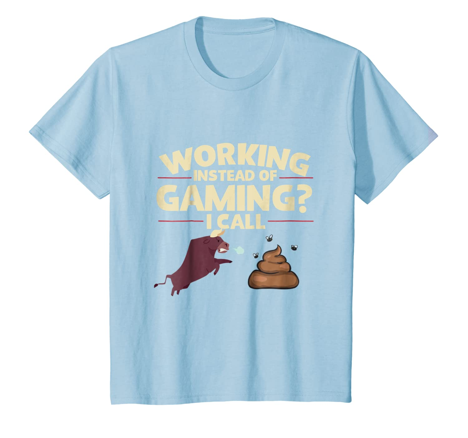 Working instead of gaming I call BS  T-shirt