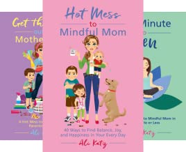 Hot Mess to Mindful Mom (3 Book Series)