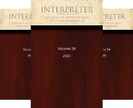 Interpreter: A Journal of Latter-day Saint Faith and Scholarship (36 Book Series)