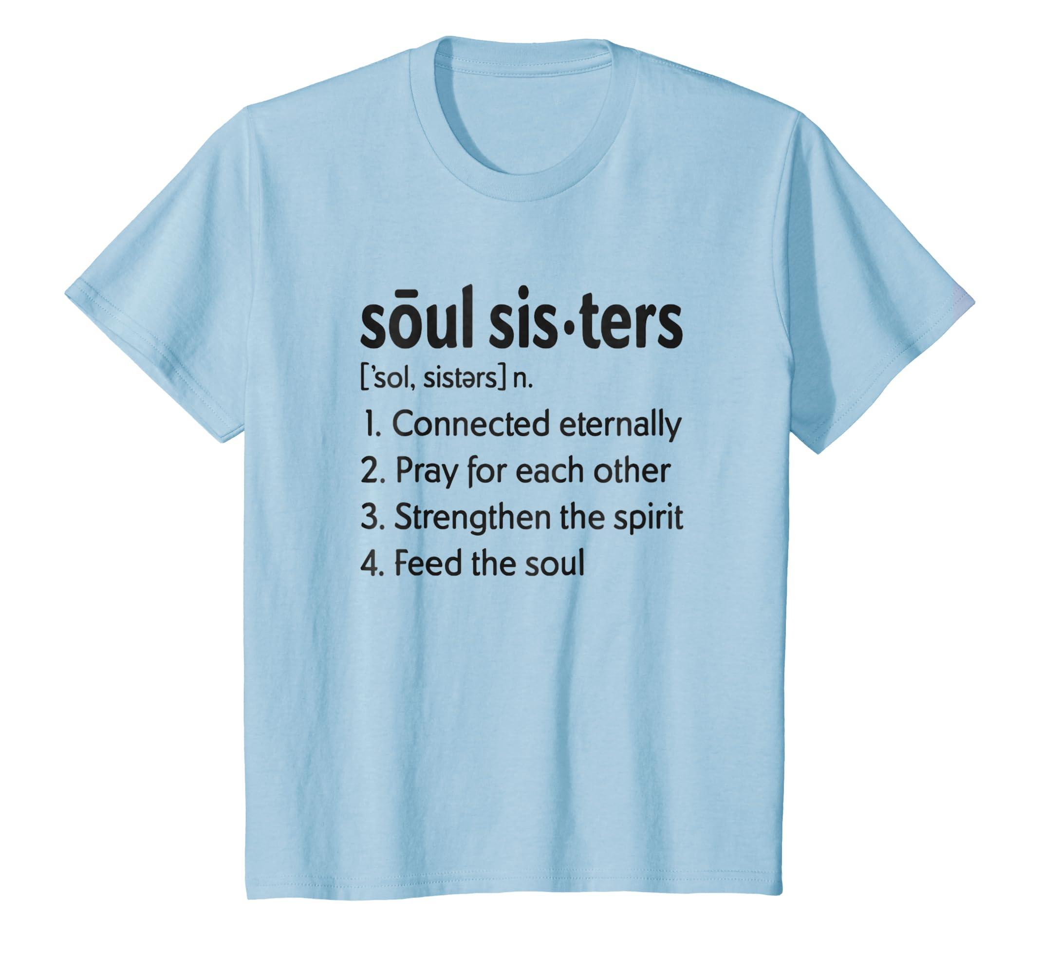 Amazon.com: SOUL SISTERS Definition T-shirt For Women Men Girl boys ...