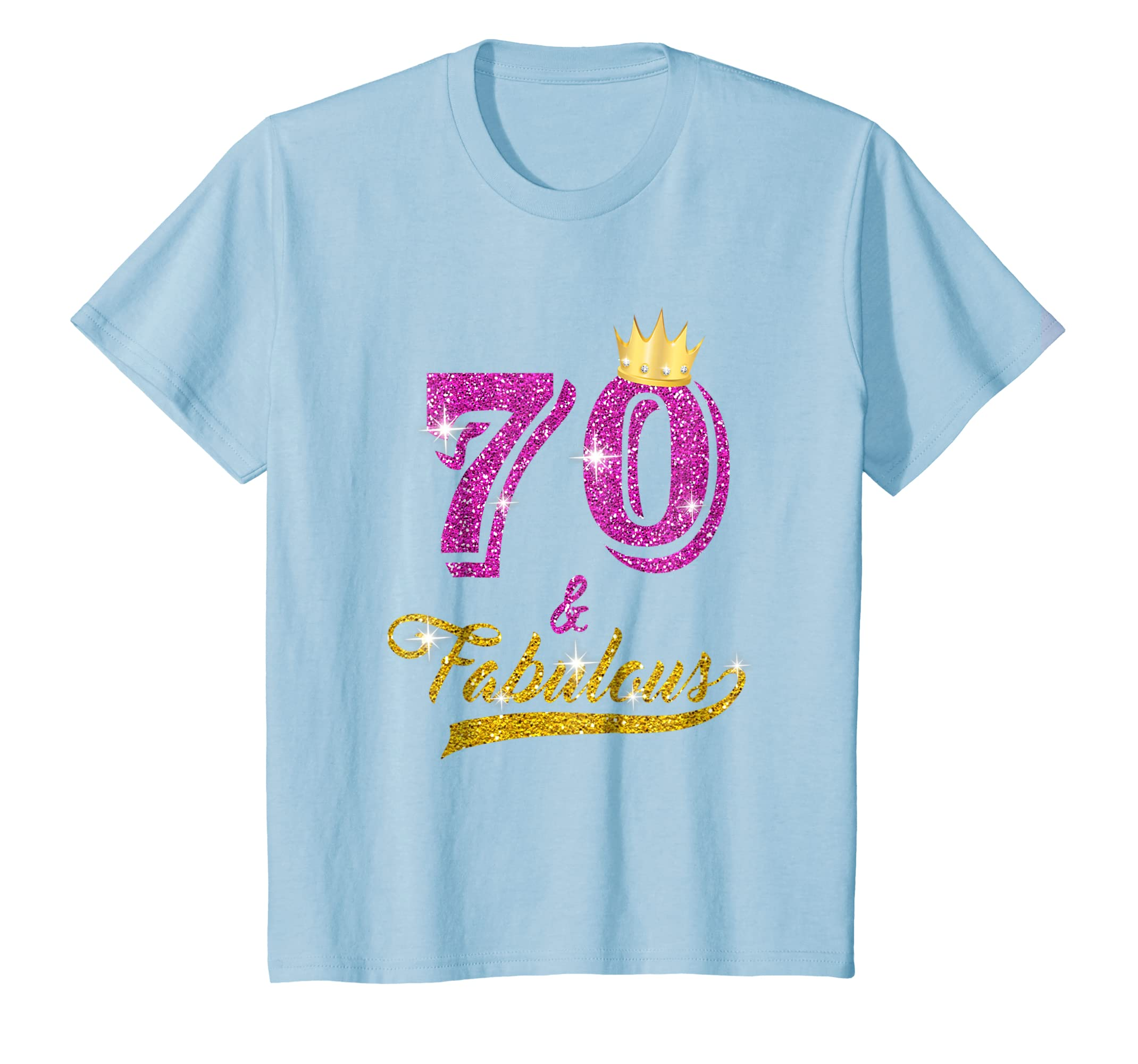 e4f7f5072e Amazon.com: 70 and Fabulous T-Shirt 70 yrs old B-day 70th Birthday Gift:  Clothing