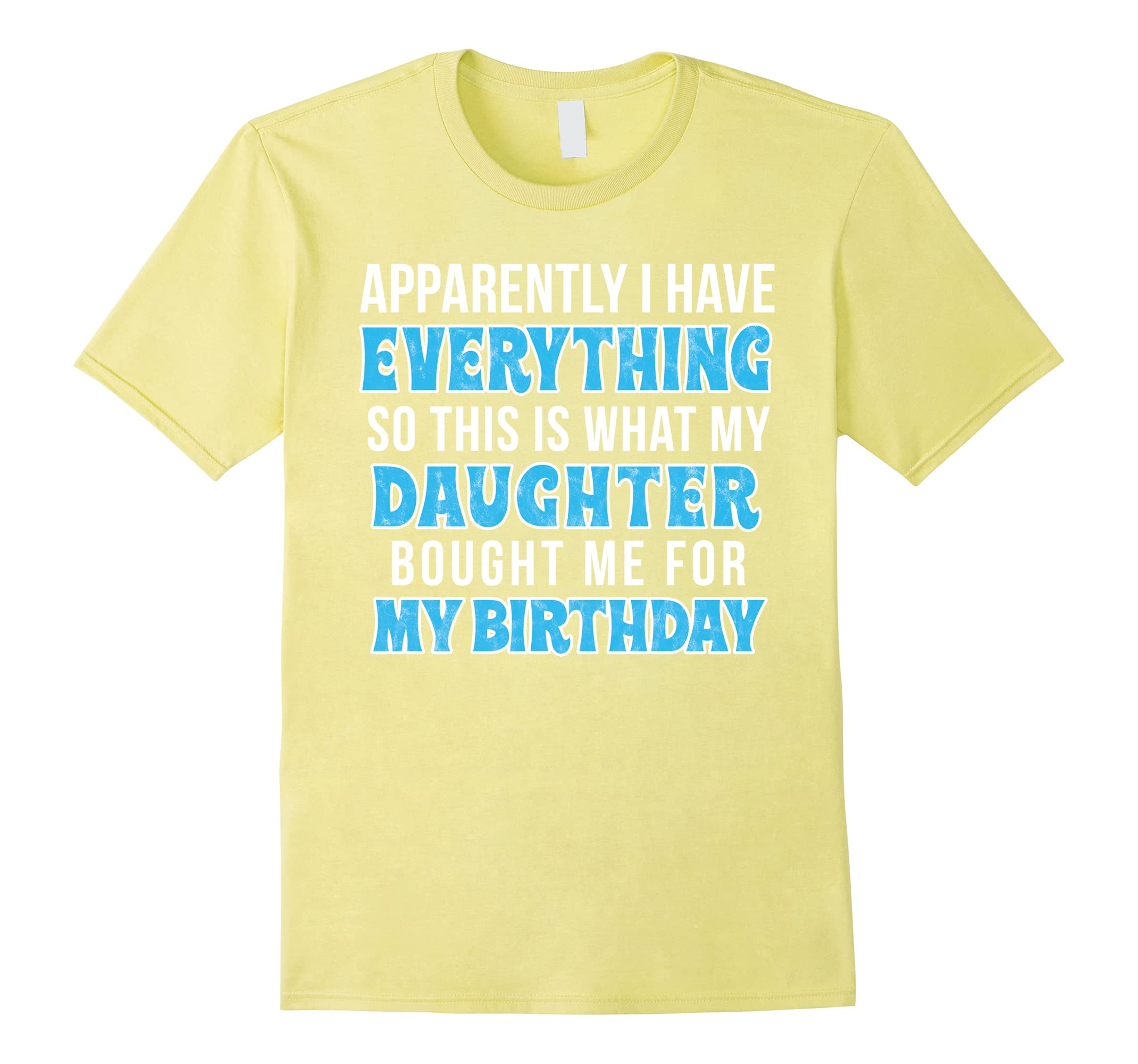 Birthday Gift Tshirt For Mom Or Dad Who Has Everything Anz