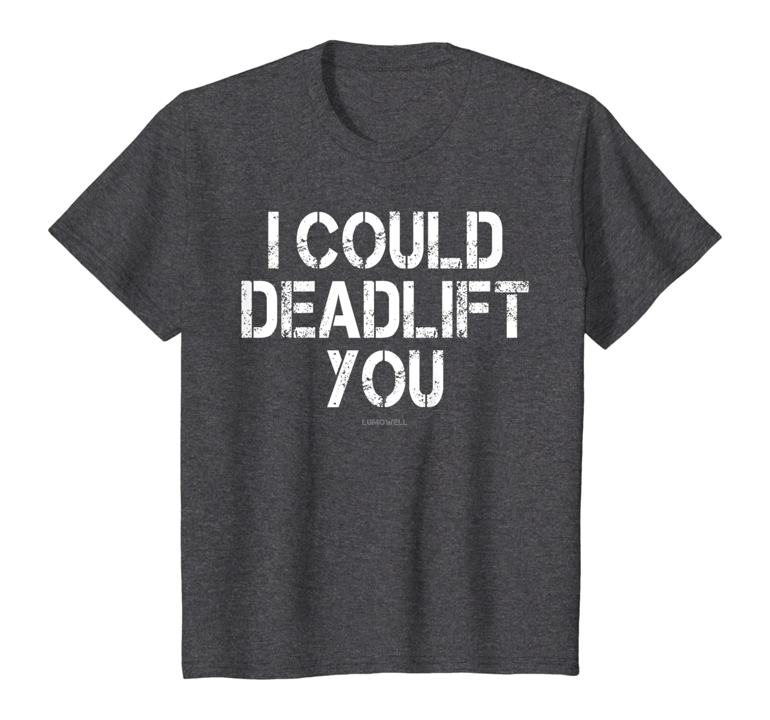 I Could Deadlift You Funny Gym Shirt Funny Fitness Workout