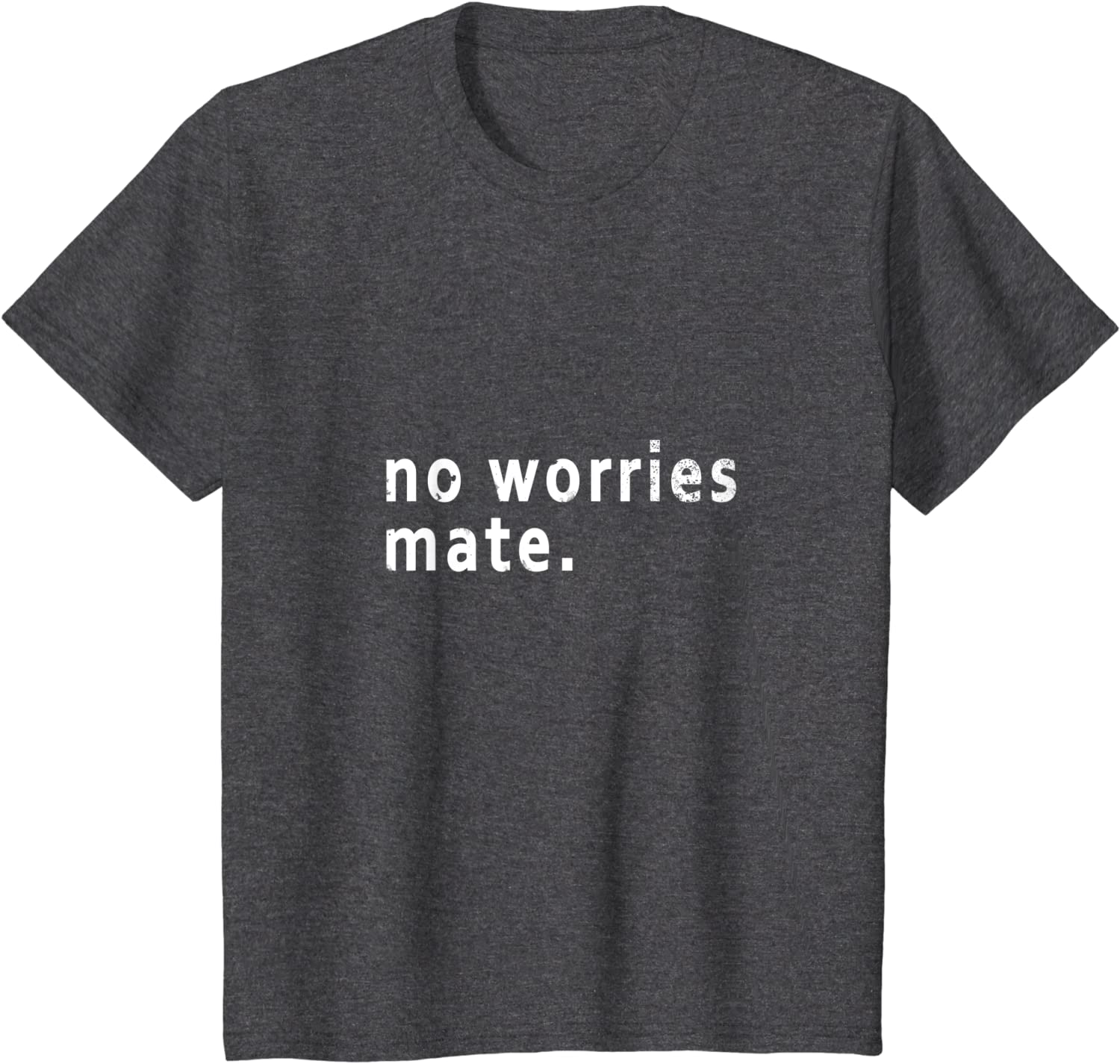 Australian Saying No Worries Mate Meaning All Right Fine Clothing