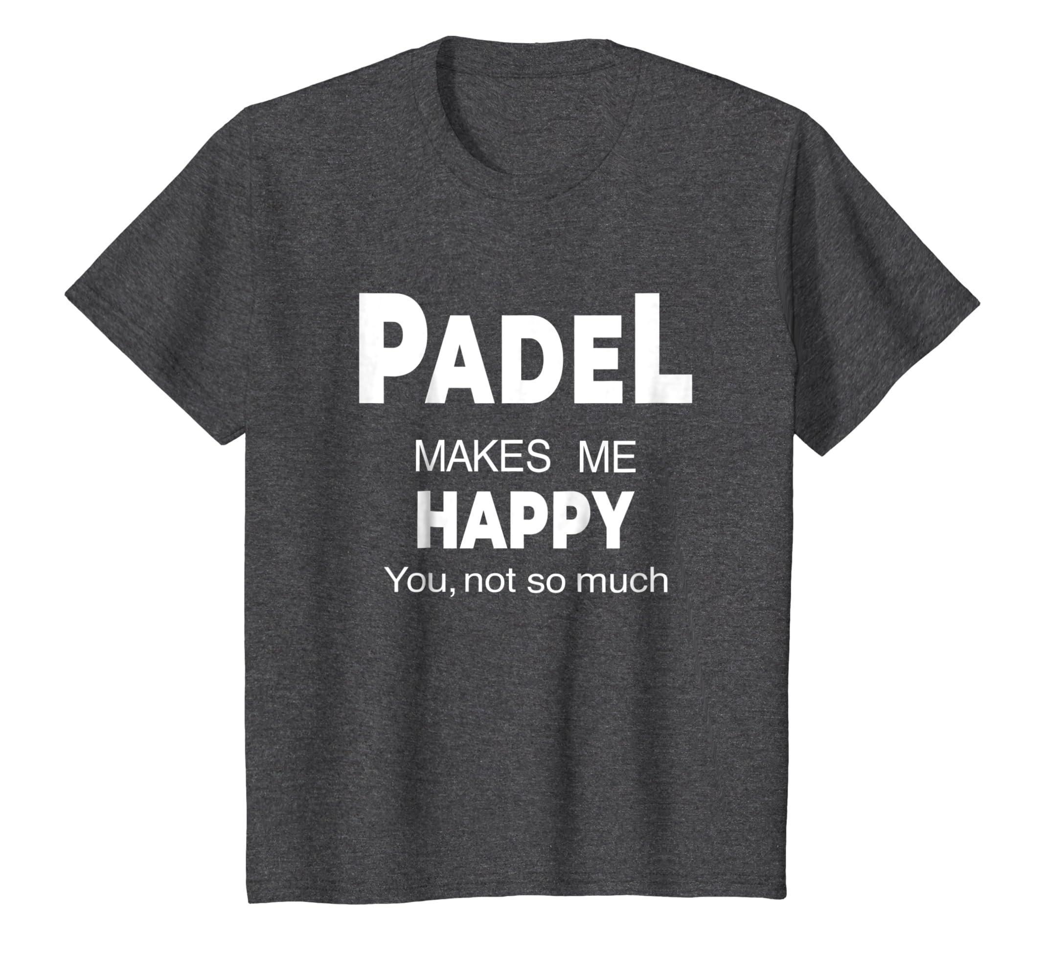 Amazon.com: Padel Makes Me Happy Humorous Funny Practice T ...
