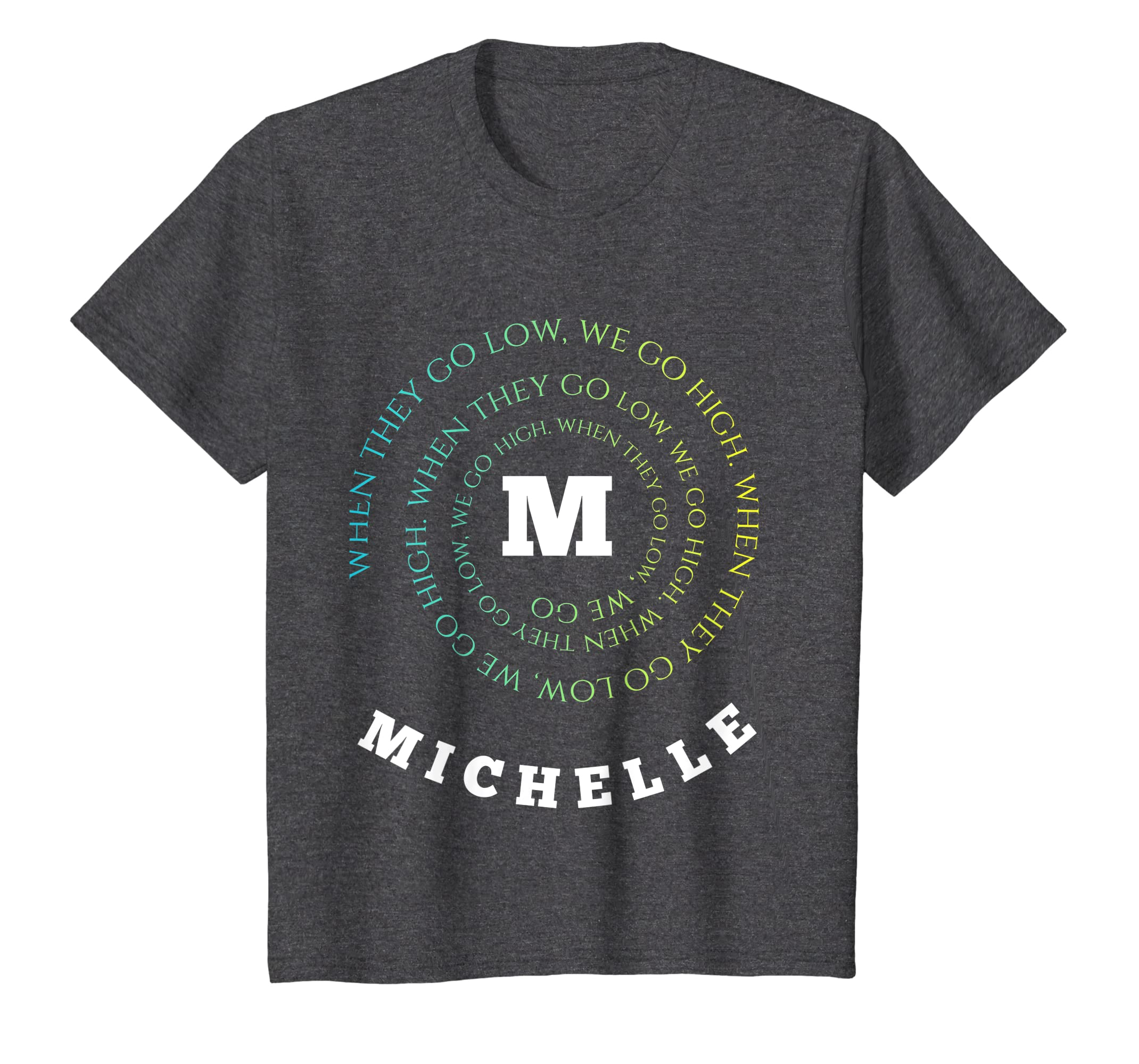 e9bbbb624d0 Amazon.com  Michelle Obama T shirt when they go low we go high  Clothing