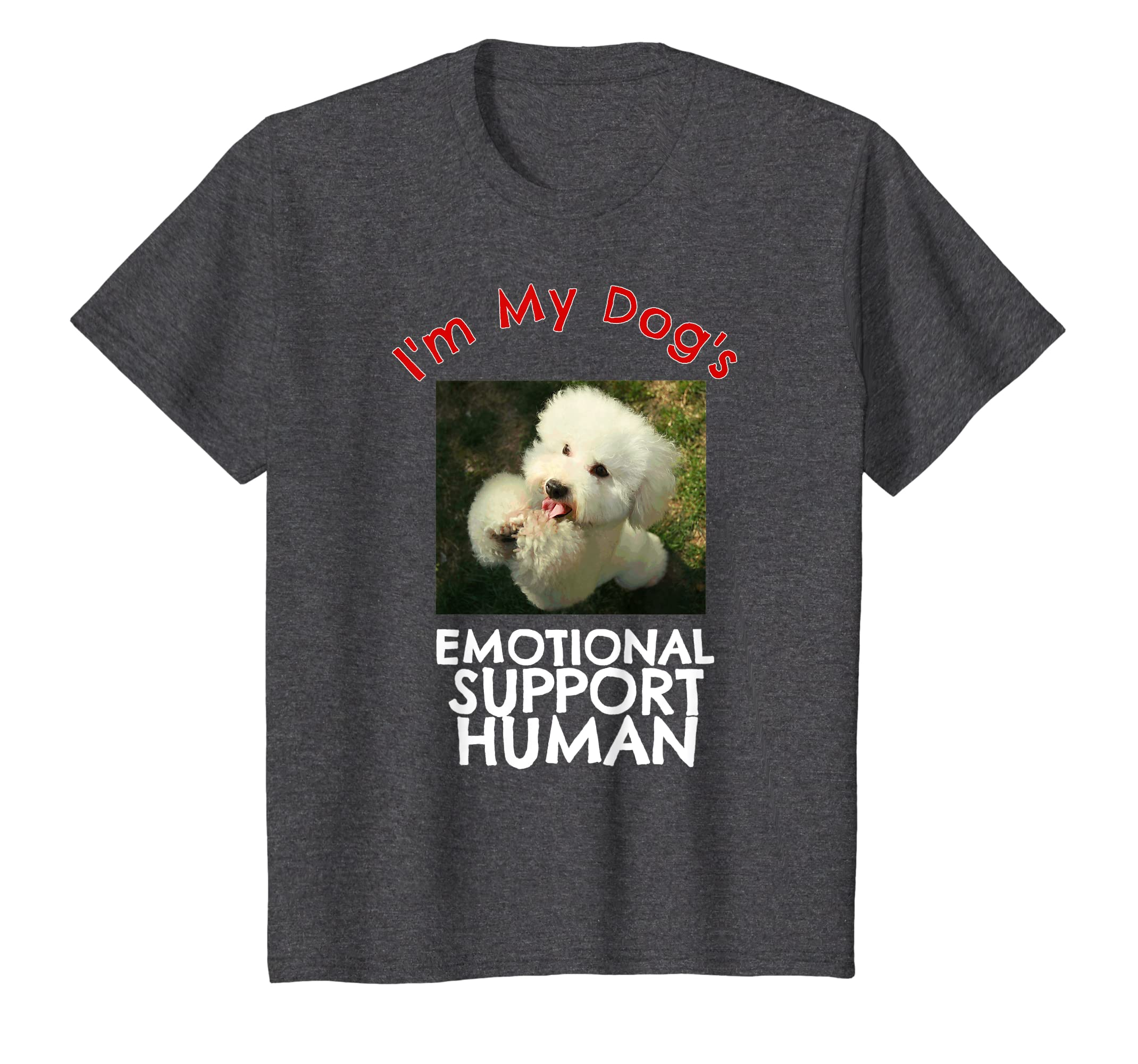 Image of: Dog Breeds Amazoncom Bichon Dog Emotional Support Human Funny Tshirt Tee Shirt Clothing Service Dog Certifications Amazoncom Bichon Dog Emotional Support Human Funny Tshirt Tee