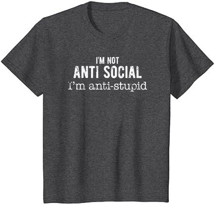 I/'M NOT ANTISOCIAL I/'m Just Anti-Stupid Unisex Cotton T-Shirt Tee Shirt