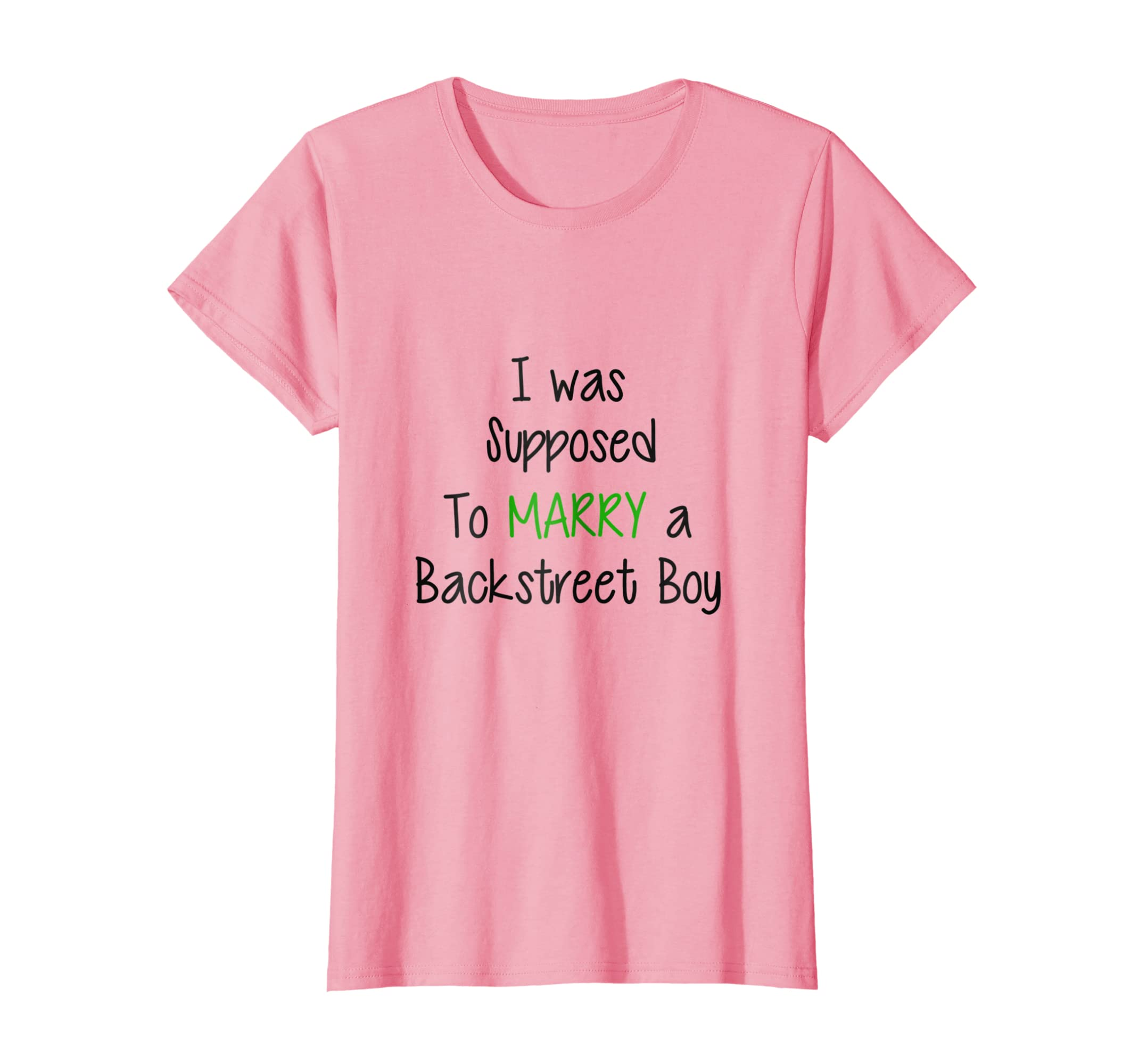 Womens I Was Supposed To Marry A Backstreet Boy T Shirt Girls Gift-Awarplus