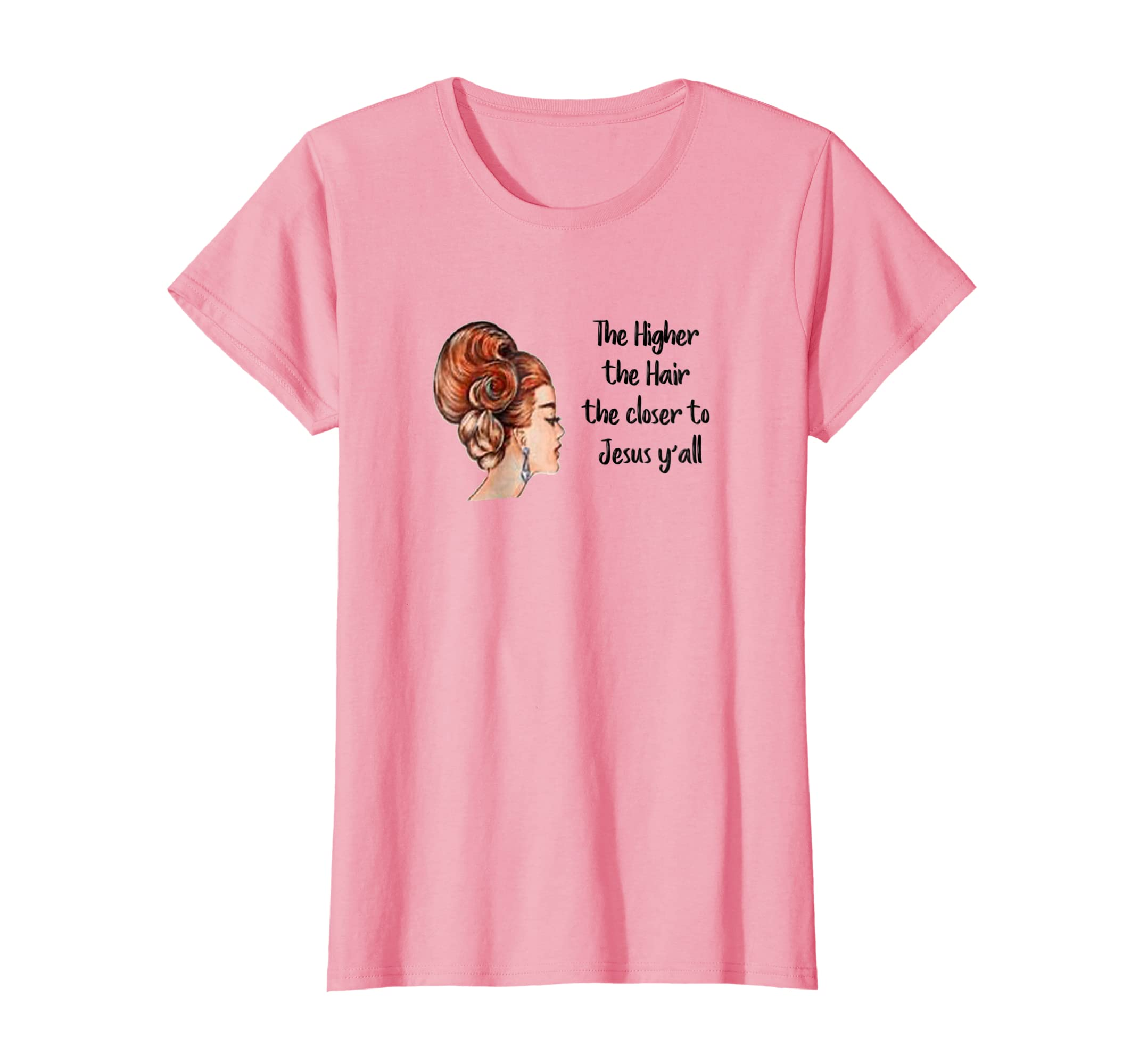 Amazon.com: Fun HairStylist T-Shirt Higher Hair Closer to Jesus Y ...