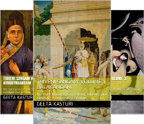 Triveni Sangam - The three Ramayanas of Valmiki, Tulasidas and Kamban - A comparative retelling (3 Book Series)