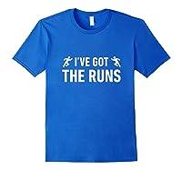I've Got The Runs Funny Running Jogging Pun Shirts Royal Blue
