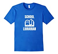 School Librarian Book Lover Reader Bookworm Gift Premium T-shirt Royal Blue