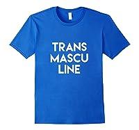 Transmasculine Transgender Trans Pride Shirts Royal Blue