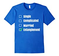 Single Complicated Married Entanglet Shirts Royal Blue