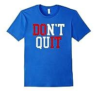 Don't Quit, Do It Athletics Sports Training Varsity Champ Shirts Royal Blue