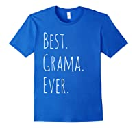 Best Grama Ever Gift For Your Grandmother Shirts Royal Blue