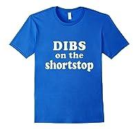 Dibs On The Shortstop Shirt Baseball Girlfriend Tshirt Royal Blue
