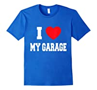 Love My Garage Shirts Royal Blue