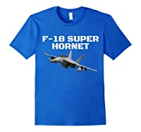 A Great F-18 Super Hornet Aviation T-shirt. Royal Blue