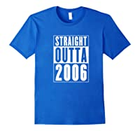 Straight Outta 2006 Cool Birthday Gift Shirts Royal Blue