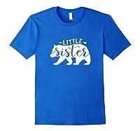 Little Sister Bear Shirt Sister Bear T-shirt Sister Tee Royal Blue