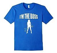 I'm The Boss Submissive Kinky Domme Bdsm Mistress T-shirt Royal Blue