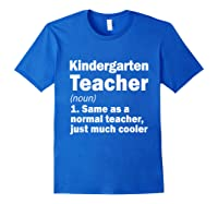 Kindergarten Tea Noun Definition Back To School Gift T-shirt Royal Blue