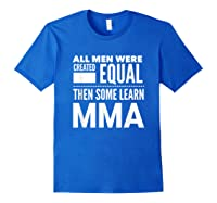 All Learn Mma Mixed Martial Arts Statet Student Gift Shirts Royal Blue