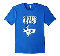 Funny Sister Shark T-shirt, Doo Doo Birthday Day Gift Tee Royal Blue