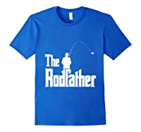 S The Rodfather Funny Fisherman T Shirt Sea, Fly Fishing Tee Royal Blue