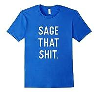 Sage Cleansing Shirt- Sage That Shit Royal Blue