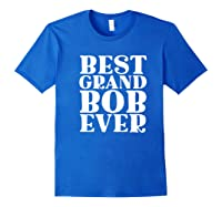 Ever Funny Grandpa Meme Quote Shirts Royal Blue